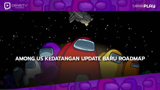 Among Us Kedatangan Update Baru Roadmap