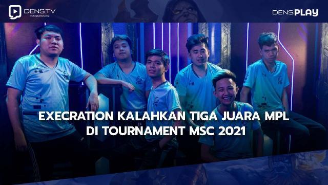 Execration Kalahkan Tiga Juara MPL di Tournament MSC 2021