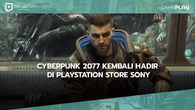 Cyberpunk 2077 kembali hadir di PlayStation Store Sony