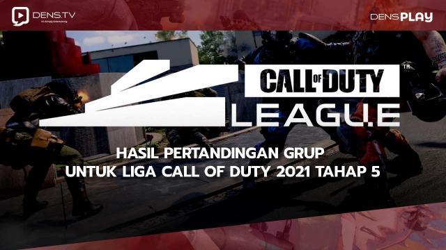 Hasil pertandingan grup untuk Liga Call of Duty 2021 Tahap 5