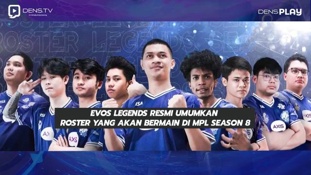 EVOS Legends Resmi Umumkan Roster Yang akan Bermain di MPL Season 8!