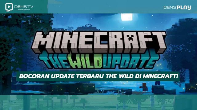 Update Terbaru The Wild Di Minecraft 2022!
